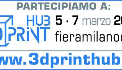 3DPrint Hub - FieraMilanoCity - 5/7Marzo